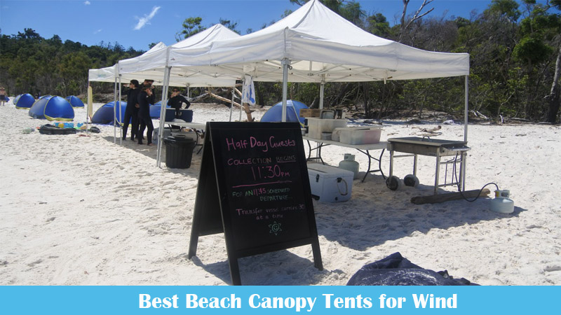 Best Beach Canopy Tents for Wind